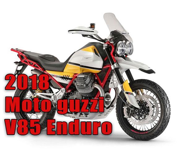 สู่ความท้าทาย กับ 2018 Moto guzzi V85 Enduro สายลุยหน้าใหม่จากอิตาลี่...