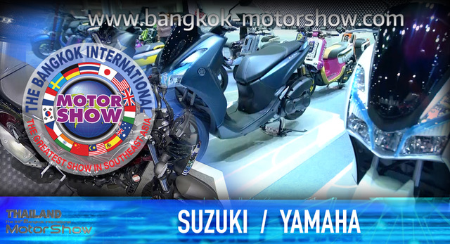 THE BANGKOK INTERNATIONAL MOTOR SHOW | SUZUKI | YAMAHA