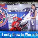 Lucky Draw to Win a Great Prize ผู้โชคดีในการจับรางวัล THE BANGKOK INTERNATIONAL MOTOR SHOW